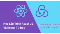 29 - Học lập trình React js và Redux từ đầu, tạo ứng dụng fullstack với Node JS + React JS