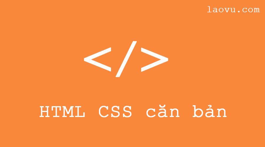 30 - HTML CSS cơ bản