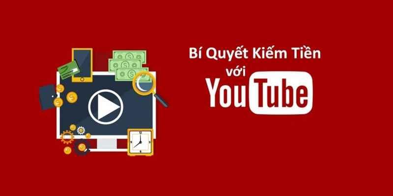 Bí quyết kiếm tiền youtube