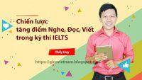 Chiến lược tăng điểm nghe kì thi IELTS
