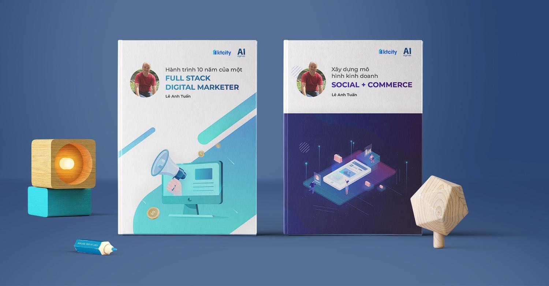 (Ebook) Combo 2 sách Hành trình 10 năm của một Full Stack Digital Marketer & Xây dựng mô hình kinh doanh Social + Commerce