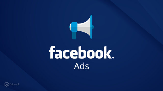 Facebook Marketing tổng quan về quảng cáo Facebook