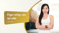 Khóa học online yoga nâng cao tại nhà cùng Luna Thái