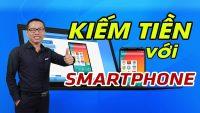 Kiếm tiền với SMARTPHONE - $500 mỗi tháng