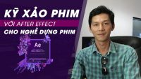 Kỹ xảo phim với After Effect cho nghề dựng phim