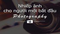 Nhiếp ảnh dành cho người mới bắt đầu