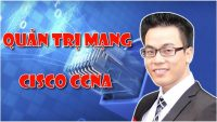Quản trị mạng Cisco CCNA