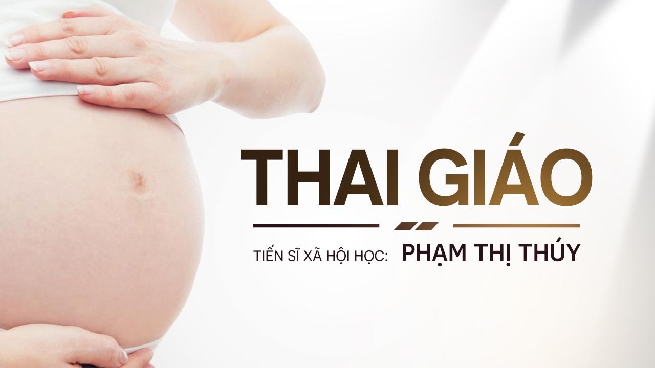 Thai giáo - phát triển trí tuệ cảm xúc cho con từ trong bụng mẹ