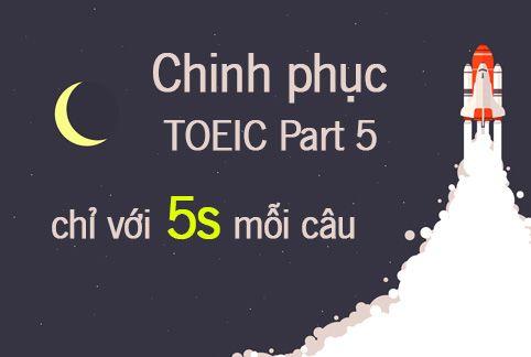 Tuyệt chiêu chinh phục TOEIC Part 5 chỉ với 5s mỗi câu