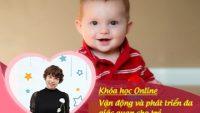 Vận động và phát triển đa giác quan cho trẻ từ 0 - 12 tháng